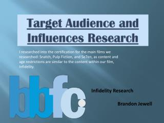 Target Audience and Influences Research