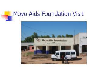 Moyo Aids Foundation Visit