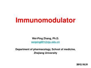 Wei-Ping Zhang, Ph.D. weiping601@zju