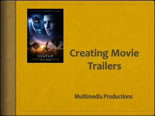 Creating Movie Trailers