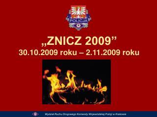 """""""ZNICZ 2009"""" 30.10.2009 roku – 2.11.2009 roku"""