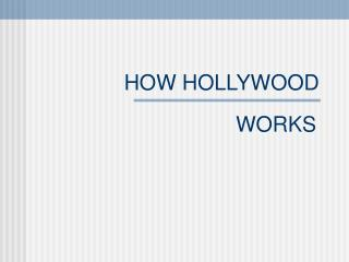 HOW HOLLYWOOD