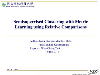 Semisupervised Clustering with Metric Learning using Relative Comparisons