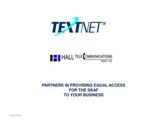 PARTNERS IN PROVIDING EQUAL ACCESS  FOR THE DEAF  TO YOUR BUSINESS