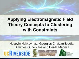 Applying Electromagnetic Field Theory Concepts to Clustering with Constraints