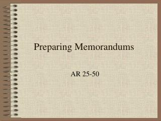 Preparing Memorandums