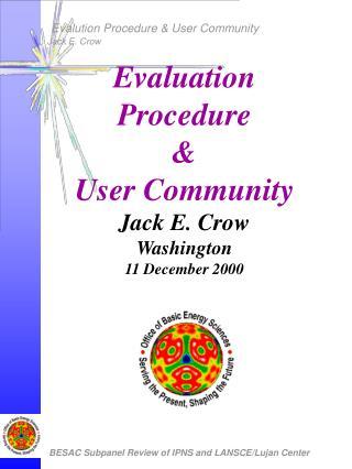 Evaluation Procedure & User Community Jack E. Crow  Washington 11 December 2000