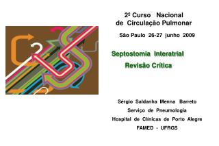 Septostomia  Interatrial   Revisão Crítica