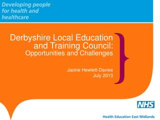 Derbyshire Local Education and Training Council: Opportunities and Challenges