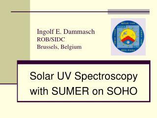 Ingolf E. Dammasch ROB/SIDC Brussels, Belgium