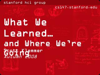 What We Learned… and Where We're Going