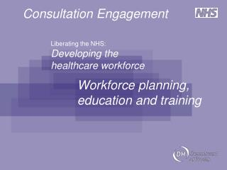 Liberating the NHS: Developing the healthcare workforce