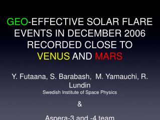 GEO -EFFECTIVE SOLAR FLARE EVENTS IN DECEMBER 2006 RECORDED CLOSE TO VENUS  AND  MARS