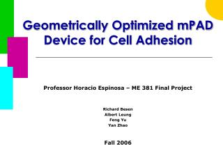 Geometrically Optimized mPAD Device for Cell Adhesion