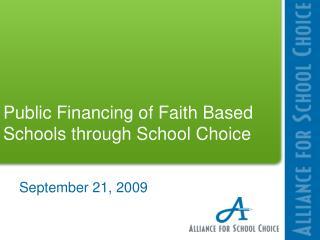Public Financing of Faith Based Schools through School Choice