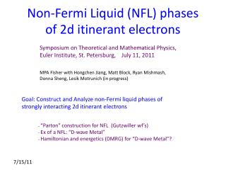 Non-Fermi Liquid (NFL) phases  of 2d itinerant electrons