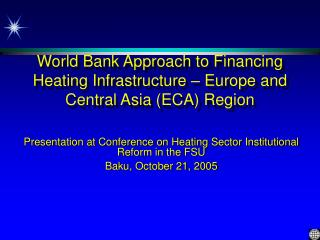 World Bank Approach to Financing Heating Infrastructure – Europe and Central Asia (ECA) Region