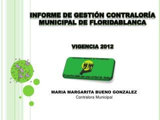INFORME DE GESTIÓN contraloría municipal de Floridablanca  VIGENCIA 2012