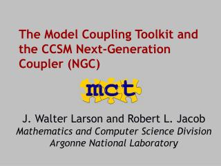 The Model Coupling Toolkit and the CCSM Next-Generation Coupler (NGC)