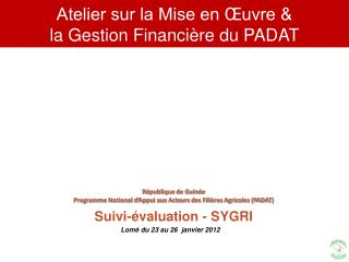 Atelier sur la Mise en �uvre &  la Gestion Financi�re du PADAT