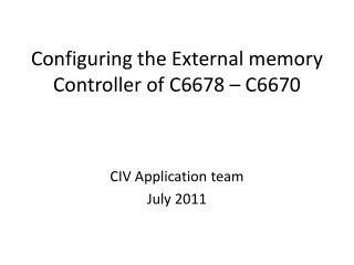 Configuring the External memory Controller of C6678 – C6670