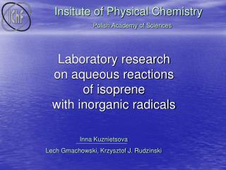 Laboratory research  on aqueous reactions  of isoprene  with inorganic radicals