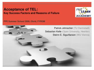Acceptance of TEL: Key Success Factors and Reasons of Failure