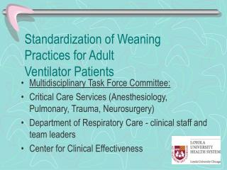 Standardization of Weaning Practices for Adult                  Ventilator Patients