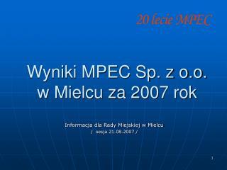 Wyniki MPEC Sp. z o.o.    w Mielcu za 2007 rok