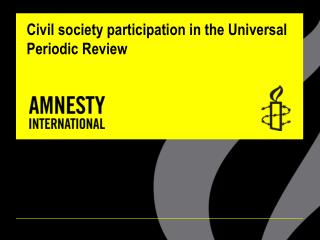 Opportunities for civil society participation in the Universal Periodic Review