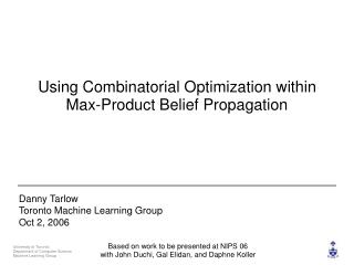 Using Combinatorial Optimization within Max-Product Belief Propagation