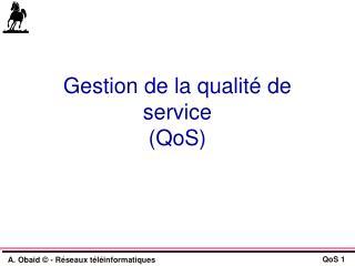 Gestion de la qualité de service (QoS)