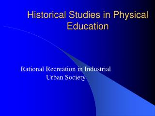 Historical Studies in Physical Education