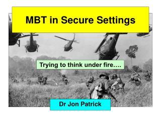 MBT in Secure Settings