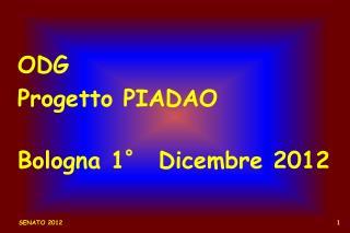 ODG Progetto PIADAO Bologna 1° Dicembre 2012