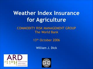 UKRAINIAN AGRICULTURAL WEATHER RISK MANAGEMENT WORLD BANK COMMODITY RISK MANAGEMENT GROUP