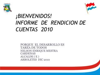 ¡BIENVENIDOS! INFORME  DE  RENDICION DE CUENTAS  2010