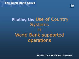 Piloting the  Use of Country Systems  in  World Bank-supported operations