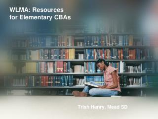 WLMA: Resources for Elementary CBAs