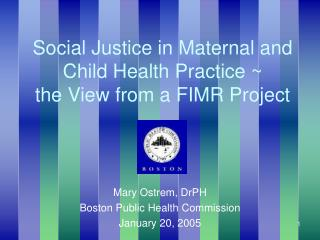 Social Justice in Maternal and Child Health Practice  the View from a FIMR Project