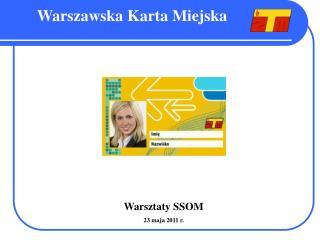 Warsztaty SSOM  23 maja 2011 r.