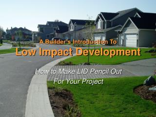 A Builder's Introduction To Low Impact Development