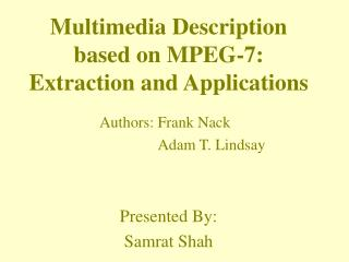 Multimedia Description based on MPEG-7:  Extraction and Applications