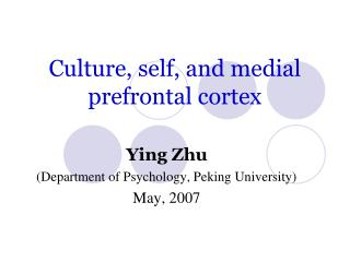 Culture, self, and medial prefrontal cortex
