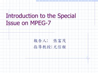 Introduction to the Special Issue on MPEG-7