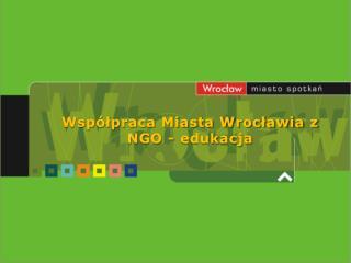 Współpraca Miasta Wrocławia z NGO - edukacja