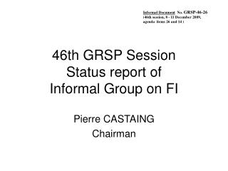 46th GRSP Session Status report of  Informal Group on FI