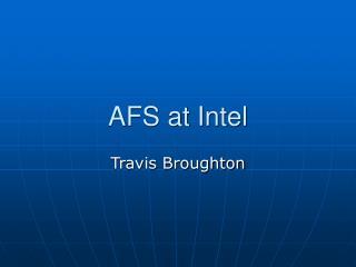 AFS at Intel