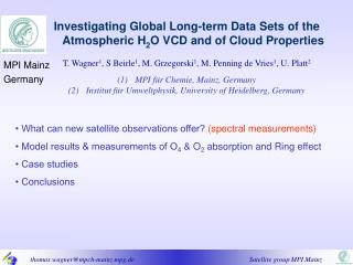Investigating Global Long-term Data Sets of the Atmospheric H 2 O VCD and of Cloud Properties