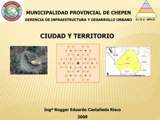 MUNICIPALIDAD PROVINCIAL DE CHEPEN GERENCIA DE INFRAESTRUCTURA Y DESARROLLO URBANO